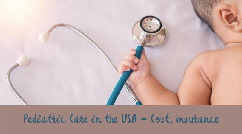 Pediatric Care in the USA - Cost, Insurance